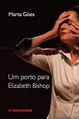 Um porto para Elizabeth Bishop