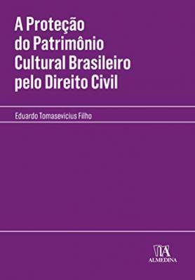 A Proteção do Patrimônio Cultural Brasileiro pelo Direito Civil