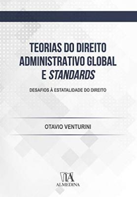 Teorias do Direito Administrativo Global e Standards