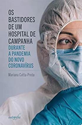 Os bastidores de um hospital de campanha durante a pandemia do novo coronavírus