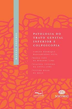 Manual SOGIMIG de Patologia do Trato Genital Inferior e Colposcopia