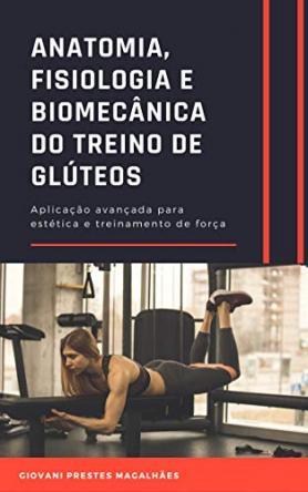 Anatomia, Fisiologia e Biomecânica do treino de glúteos