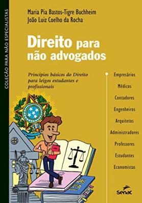Direito para não advogados: princípios básicos do Direito para leigos, estudantes e profissionais