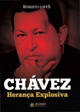 Chávez - Herança Explosiva Ed.01 - Oficiais de Cuba na Venezuel