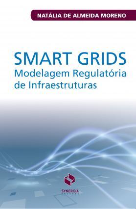 Smart Grids: modelagem regulatória de infraestruturas