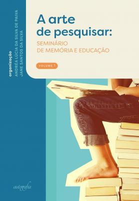A arte de pesquisar: seminário de memória e educação