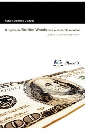O Regime de Bretton Woods para o comércio mundial
