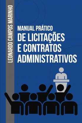 Manual prático de licitações e contratos administrativos