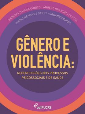 Gênero e violência: Repercussões nos processos psicossociais e de saúde