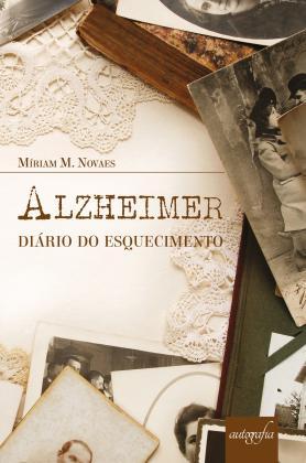 Alzheimer: Diário do Esquecimento