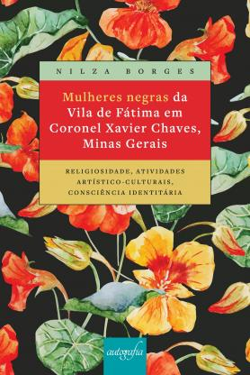 Mulheres negras da Vila de Fátima em Coronel Xavier Chaves, Minas Gerais