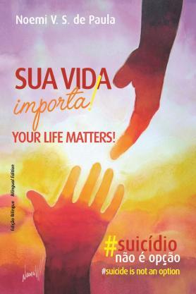Sua vida importa! / Your life matters!