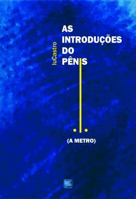 As introduções do pênis; (A metro