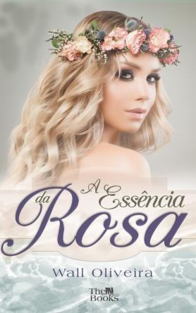 A Essência da Rosa