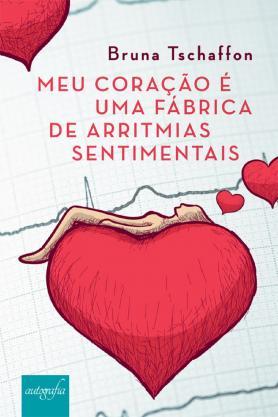 Meu coração é uma fábrica de arritmias sentimentais
