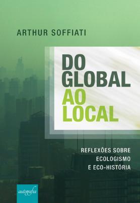 Do global ao local - Reflexões sobre Ecologismo e Eco-História