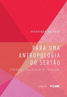 Para uma antropologia do Sertão - Ecologia e Sociologia do cotidiano