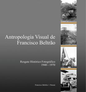 Antropologia visual de Francisco Beltrão