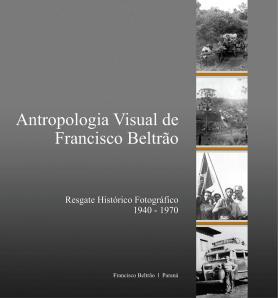 Antropologia visual de Francisco Beltrão