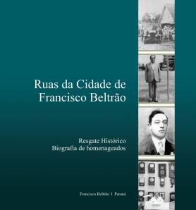 Ruas da cidade de Francisco Beltrão: Biografia de homenageados