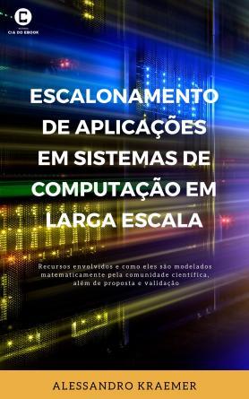 (Cód: 10646803) Escalonamento de Aplicações em Sistemas de Computação em Larga Escala