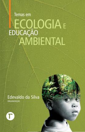 Temas em ecologia e educação ambiental