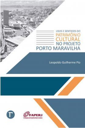 Usos e sentidos do patrimônio cultural no projeto Porto Maravilha