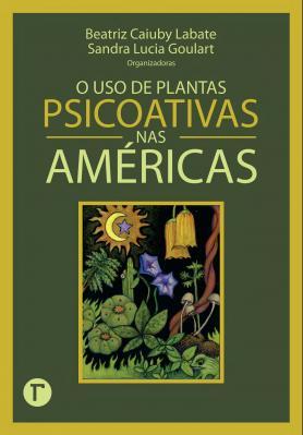 O uso de plantas psicoativas nas Américas
