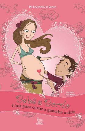 Bebê a bordo: Guia para curtir a gravidez a dois