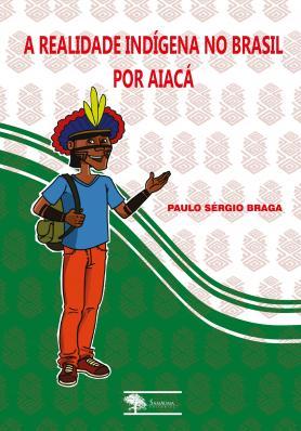 A realidade indígena no Brasil por Aiacá