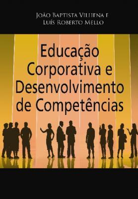 Educação Corporativa e Desenvolvimento de Competências - da Estratégia à Operação