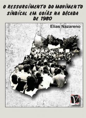 O ressurgimento do movimento sindical em Goiás na década de 1980