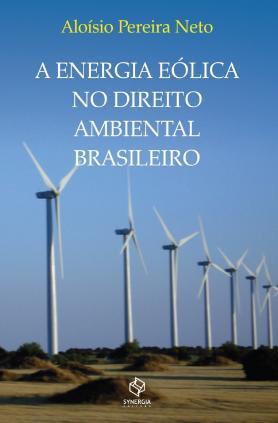 A energia eólica no direito ambiental brasileiro