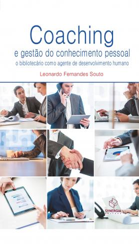 Coaching e gestão do conhecimento pessoal o bibliotecário como agente de desenvolvimento humano