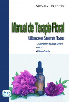 Manual de Terapia Floral: utilizando os sistemas florais