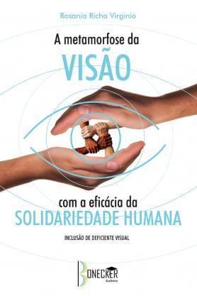 A metamorfose da visão com a eficácia da solidariedade humana