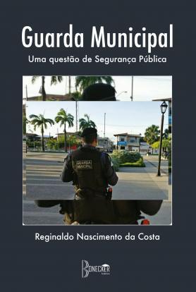 Guarda municipal: Uma questão de segurança pública