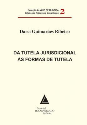 Da Tutela Jurisdicional Às Formas De Tutela