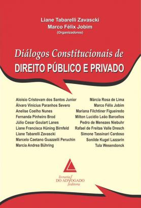 Diálogos Constitucionais De Direito Público e Privado