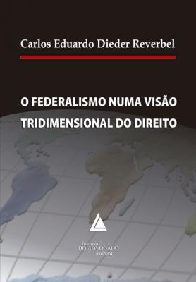 O Federalismo Numa Visão Tridimensional Do Direito