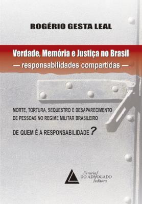 Verdade, Memória e Justiça no Brasil Responsabilidades Compartidas
