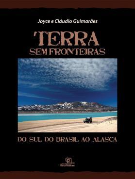 Terra sem Fronteiras: do Sul do Brasil ao Alasca