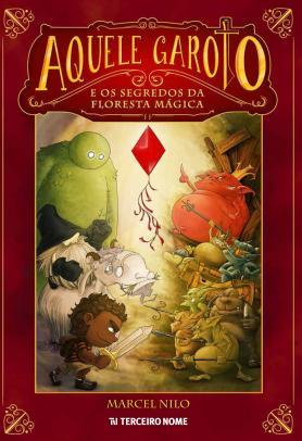 Aquele garoto e os segredos da floresta mágica
