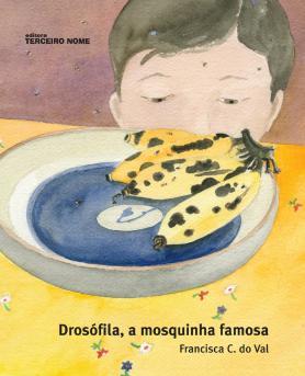 Drosófila, a mosquinha famosa