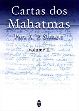 Cartas dos Mahatmas para A.P. Sinnett - Vol. II