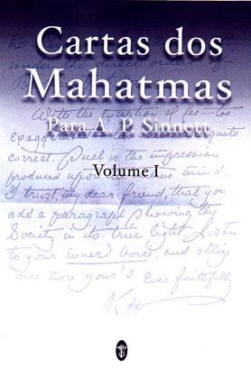 Cartas dos Mahatmas para A.P. Sinnett Vol. I