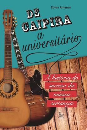 De caipira a universitário: a história do sucesso da música sertaneja