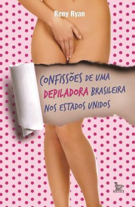 Confissões de uma depiladora Brasileira nos Estados Unidos