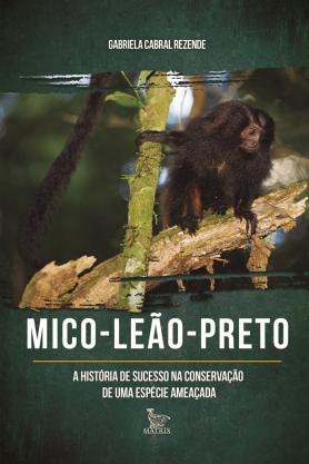 Mico-leão-preto: A história de sucesso na conservação de uma espécie ameaçada