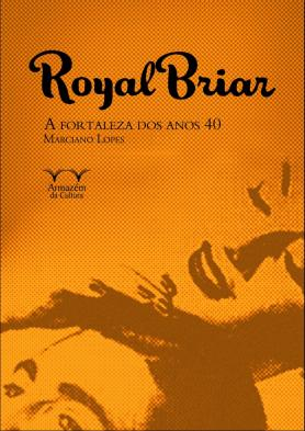 Royal Briar - a Fortaleza dos anos 40